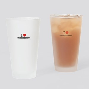 I Love FREIGHTLINERS Drinking Glass