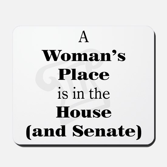 A Woman's Place is in the House and Senate Mousepa
