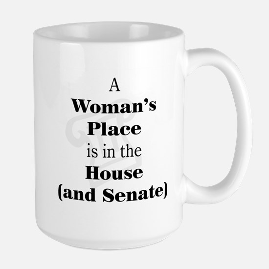 A Woman's Place is in the House and Senate Mugs