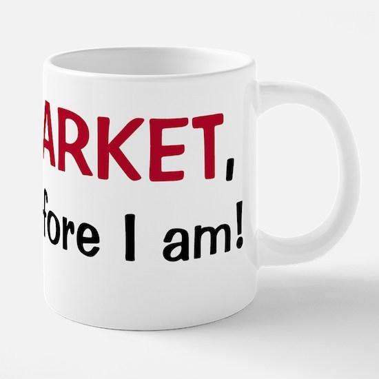 I MARKET therefore I am! Large Mugs