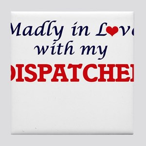 Madly in love with my Dispatcher Tile Coaster