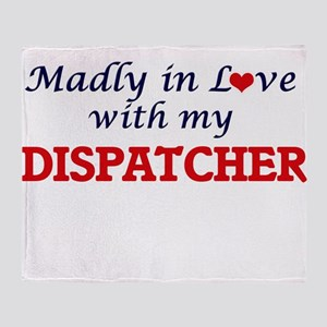 Madly in love with my Dispatcher Throw Blanket