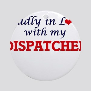 Madly in love with my Dispatcher Round Ornament
