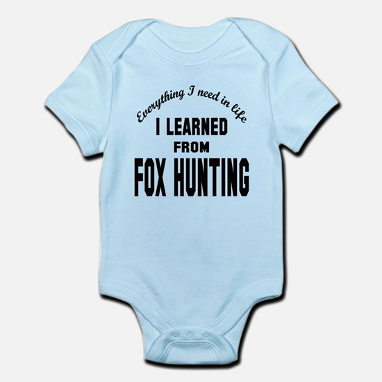 I learned from Fox Hunting Infant Bodysuit