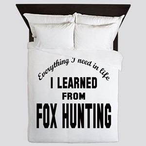 I learned from Fox Hunting Queen Duvet