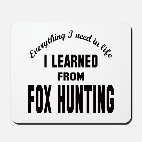 I learned from Fox Hunting Mousepad