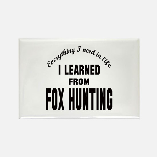 I learned from Fox Hunting Rectangle Magnet