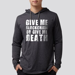 Give Me Blockchain or Death Long Sleeve T-Shirt