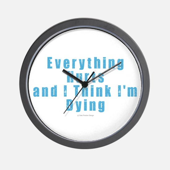 Everything Hurts Wall Clock