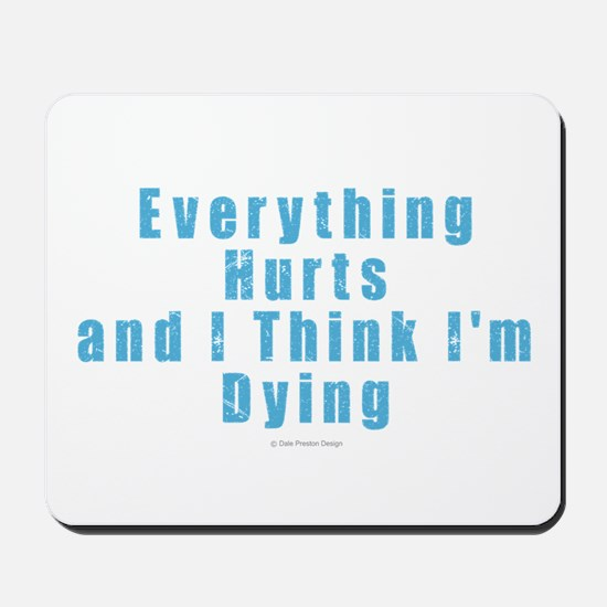 Everything Hurts Mousepad