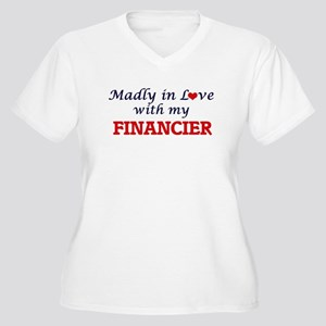 Madly in love with my Financier Plus Size T-Shirt
