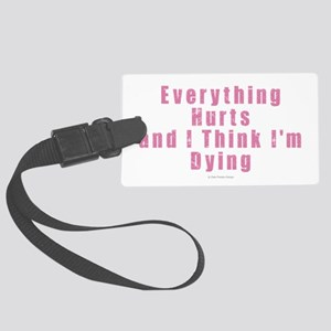 Everything Hurts Large Luggage Tag