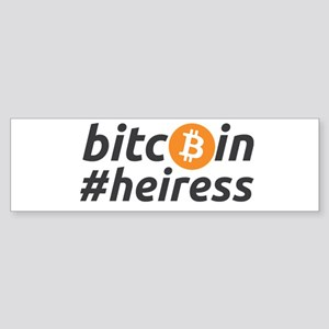 bitcoin heiress Bumper Sticker