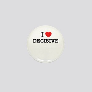 I Love DECISIVE Mini Button