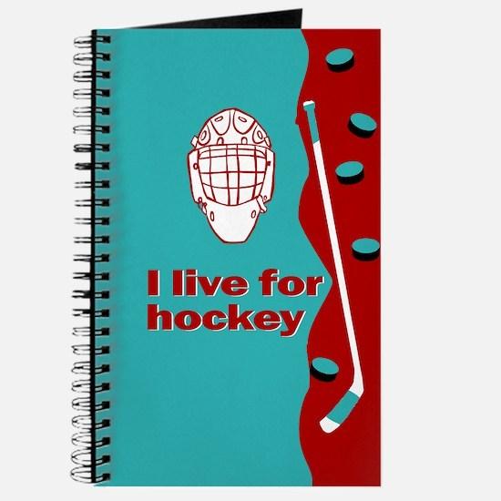 Journal. I live for hockey.