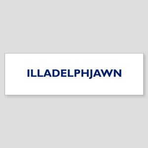 ILLADELPHJAWN Bumper Sticker