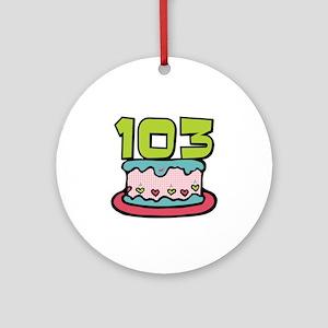103 Birthday Cake Ornament (Round)