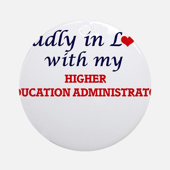 Madly in love with my Higher Educat Round Ornament
