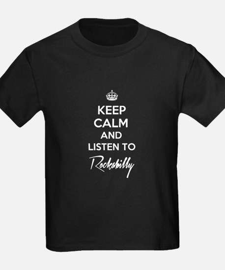 Keep calm and listen to Rockabilly T-Shirt