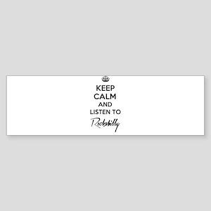 Keep calm and listen to Rockabilly Bumper Sticker