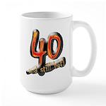 40 and still hot! Large Mug