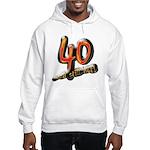 40 and still hot! Hooded Sweatshirt
