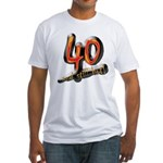 40 and still hot! Fitted T-Shirt