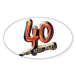40 and still hot! Oval Sticker