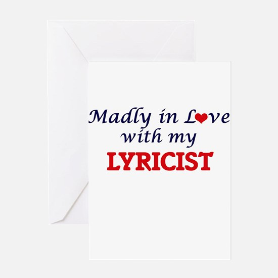 Madly in love with my Lyricist Greeting Cards