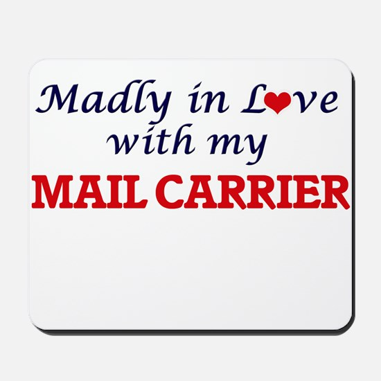 Madly in love with my Mail Carrier Mousepad