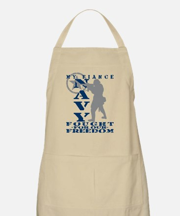 Fiance Fought Freedom - NAVY  BBQ Apron