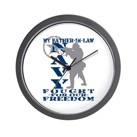 Father-n-Law Fought Freedom - NAVY Wall Clock