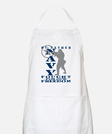 Father Fought Freedom - NAVY  BBQ Apron