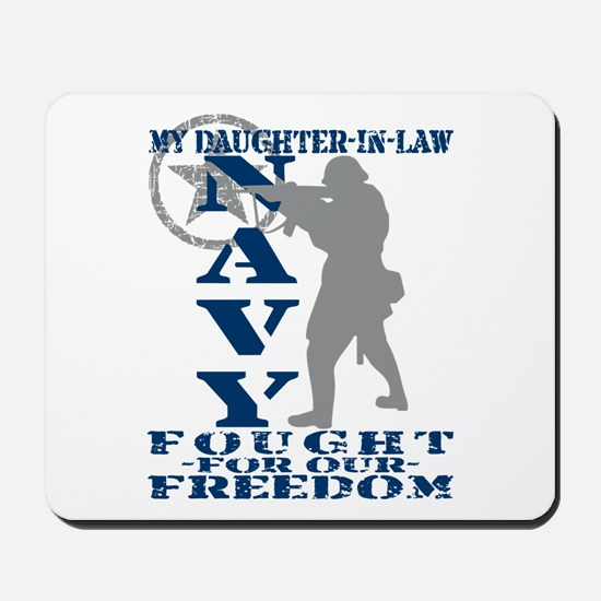 Dghtr-n-Law Fought Freedom - NAVY  Mousepad