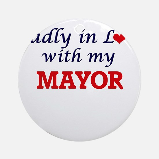 Madly in love with my Mayor Round Ornament