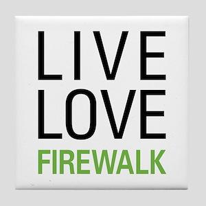 Live Love Firewalk Tile Coaster