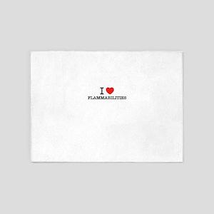 I Love FLAMMABILITIES 5'x7'Area Rug