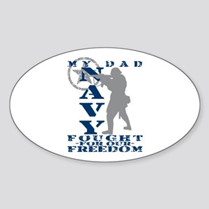 Dad Fought Freedom - NAVY Oval Sticker