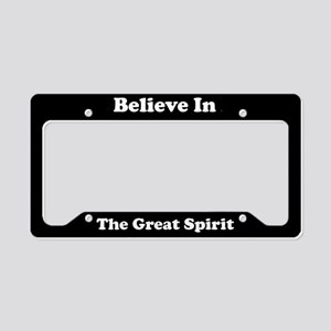 Believe In The Great Spirit License Plate Holder