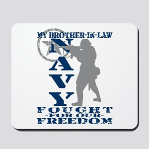 Bro-n-Law Fought Freedom - NAVY  Mousepad