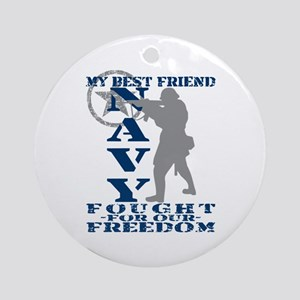 Best Friend Fought Freedom - NAVY  Ornament (Round