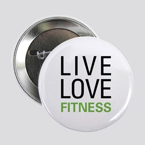 """Live Love Fitness 2.25"""" Button"""