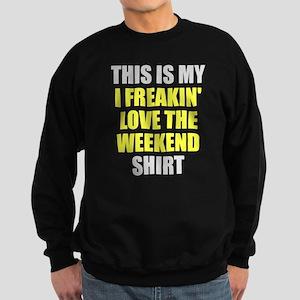 I freakin' love the weekend Sweatshirt (dark)