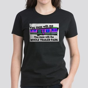 ...mess with whole trailer pa T-Shirt