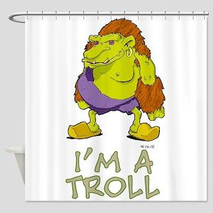 Im A Troll Shower Curtain