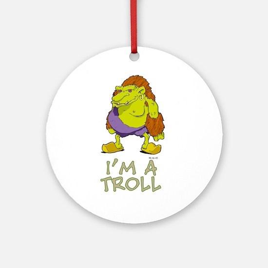 I'm a Troll Round Ornament
