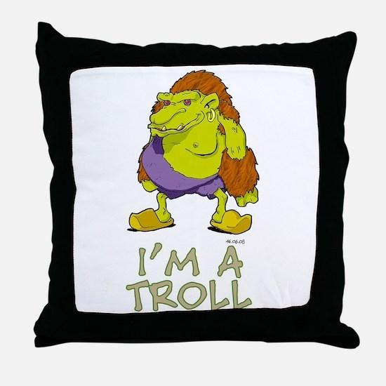 I'm a Troll Throw Pillow