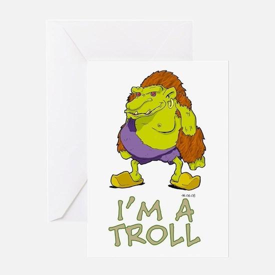 I'm a Troll Greeting Cards