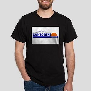 Its Better in Santorini, Gree Dark T-Shirt