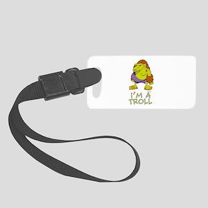 I'm a Troll Small Luggage Tag